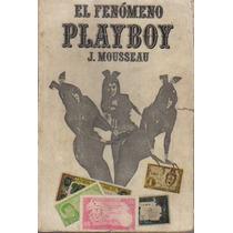 El Fenómeno Playboy, Por J. Mousseau