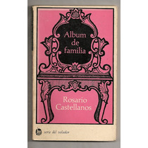 Libro Album De Familia Rosario Castellanos 1a Edición 1971