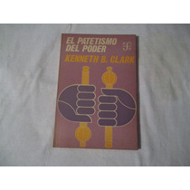 Libro El Patetismo Del Poder, Kenneth B. Clark.
