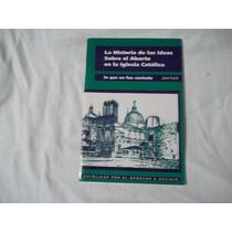 Libro La Historia De Las Ideas Sobre El Aborto En La Iglesia