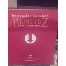 Centenario Del Nacimiento De Fernando Benítez Un Homenaje