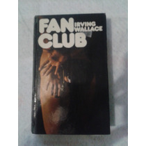 Libro Fan Club Irving Wallace Grijalbo Op4