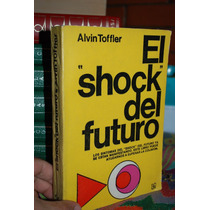 El Shock Del Futuro Alvin Toffler Fce Col Tezontle