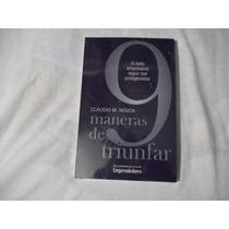 Libro 9 Maneras De Triunfar, Claudio M. Nóvoa.