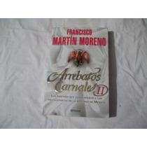 Libro Arrebatos Carnales Ii, Francisco Martín Moreno.