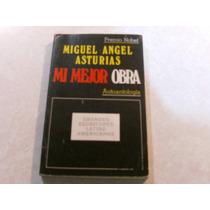 Mi Mejor Obra (autoantología) Autor: Miguel Ángel Asturias