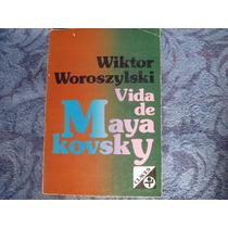Wiktor Woroszylski, Vida De Mayakovsky, Era, México, 1980.