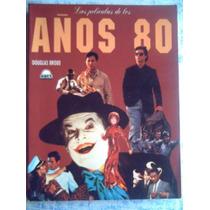 Todas Las Películas De La Década Años 80 - Douglas Brode Sp0
