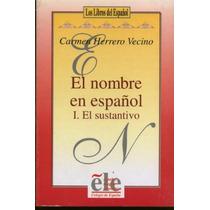 El Nombre En Español El Sustantivo Carmen Herrero Vecino Sp0