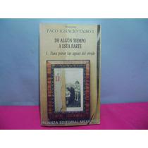 Paco Ignacio Taibo 1, De Algun Tiempo A Esta Parte, Memorias