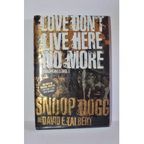 Love Don´t Live Here No More Snoop Dogg And David E. Talbert