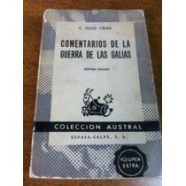 Comentario De La Guerra De Las Galias / C. Julio Cesar