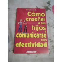 Libro Cómo Enseñar A Sus Hijos A Comunicarse Con Efectividad