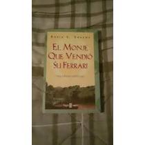 El Monje Que Vendio Su Ferrari, Robin S. Sharma