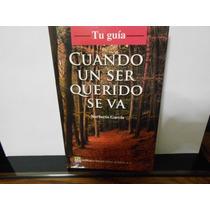 Libro:cuando Un Ser Querido Se Va
