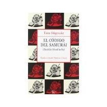 Libro El Codigo Del Samurai - Shigesuke Taira *cj
