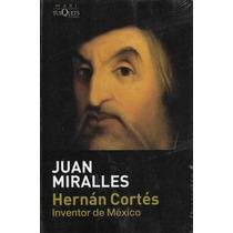 Hernán Cortés, Juan Mirelles, Tusquets