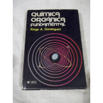 Libro Química Orgánica Fundamental, Xorge A. Domínguez.