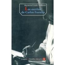 Libro Los Escritos D Carlos Fuentes. Raymond Leslie Williams