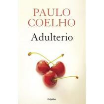 Adulterio - El Nuevo Libro De Paulo Coelho- Grijalbo+regalos