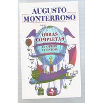 Obras Completas Y Otros Cuentos Augusto Monterroso