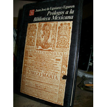 Prologo A La Bilioteca Mexicana Juan Jose De Eguiara F.c.e.