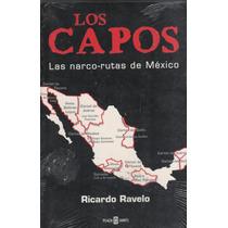 Libro Los Capos Las Narco-rutas De México