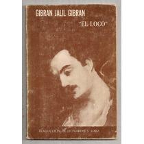 Libro El Loco Gibran Jalil Gibran 1a Ed 1976