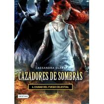 Cazadores De Sombras 6 Ciudad Del Fuego - Clare / Destino
