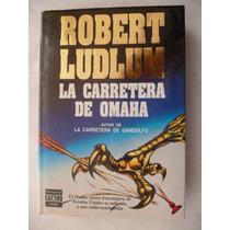 La Carretra De Omaha - Robert Ludlum