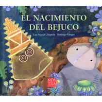 Nacimiento Del Bejuco, El - Luz Maria Chapela / Nostra