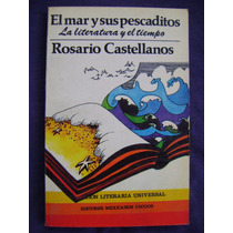 El Mar Y Sus Pescaditos. Literatura Y Tiempo- R. Castellanos