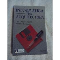 Libro Informática En Arquitectura, Luis Gerardo Huerta-ricar
