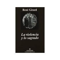 Libro La Violencia Y Lo Sagrado *cj