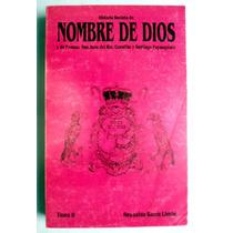 Nombre De Dios, Dgo. (tomo Ii) Reynaldo Garza Limón