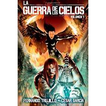 Libro La Guerra De Los Cielos. Volumen 1 - Nuevo P Blanda!