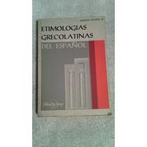Libro Etimologías Grecolatinas Del Español, Agustín Mateos M