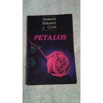 Libro Pétalos, Anamaría Rabatté Y Cervi.