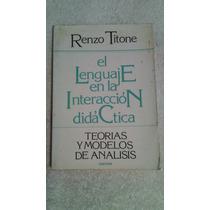 Libro El Lenguaje En La Interpretación Didáctica, Renzo T.