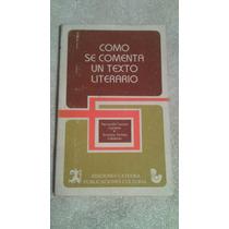 Libro Cómo Se Comenta Un Texto Literario, Fernando Lázaro C.