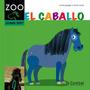 El Caballo ¿como Soy? Zoo Montse Ganges Libro 5+ Ed Combel