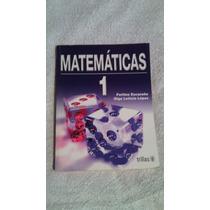 Libro Matemáticas 1, Fortino Escareño-olga Leticia López.