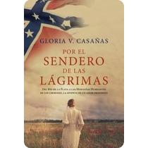 Libro Digital Por El Sendero De Las Lágrimas Gloria Casañas