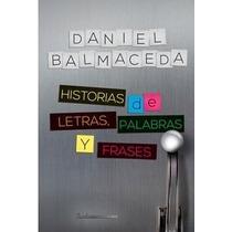 Libro Digital - Historias De Letras, Palabras... - Balmaceda