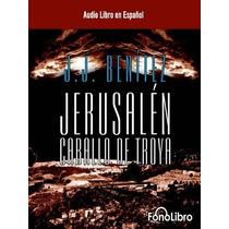 Audio Libro Jerusalen Caballo De Troya - J.j. Benitez +bonus