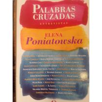 Palabras Cruzadas Entrevistas De Elena Poniatowska