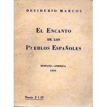 El Encanto De Los Pueblos Españoles - Desiderio Marcos 1939