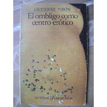 El Ombligo Como Centro Erotico. Gutierre Tibon. $99