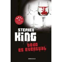 Libro Todo Es Eventual - Stephen King - Envío Gratis