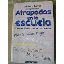 Atrapadas En La Escuela. Monica Lavin, Varias. $90